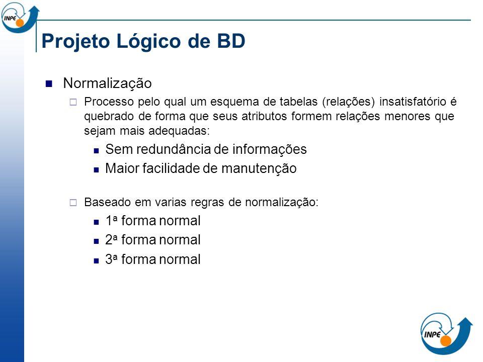 Projeto Lógico de BD Normalização Sem redundância de informações
