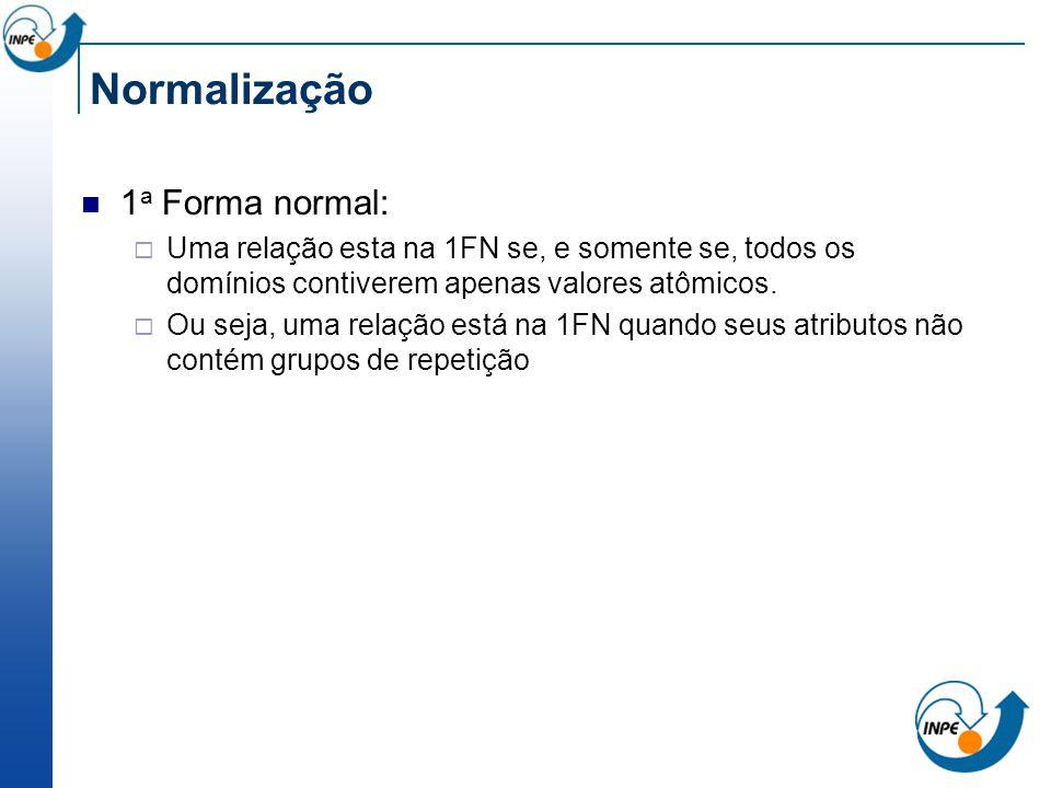 Normalização 1a Forma normal: