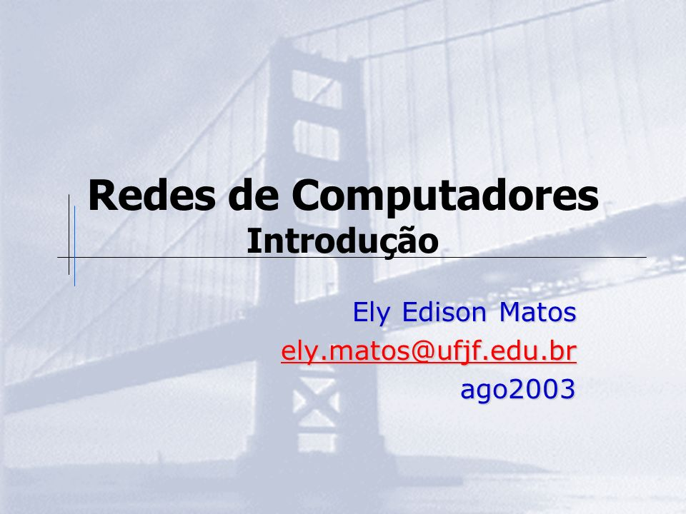 Redes de Computadores Introdução