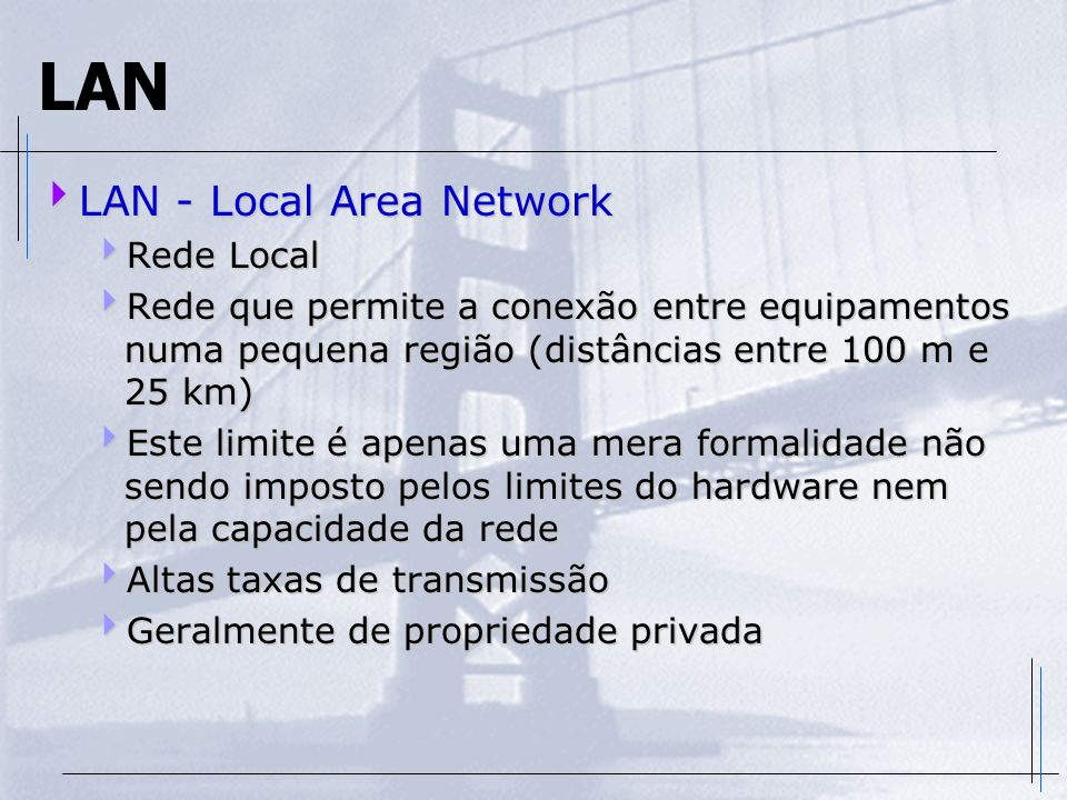 LAN LAN - Local Area Network Rede Local