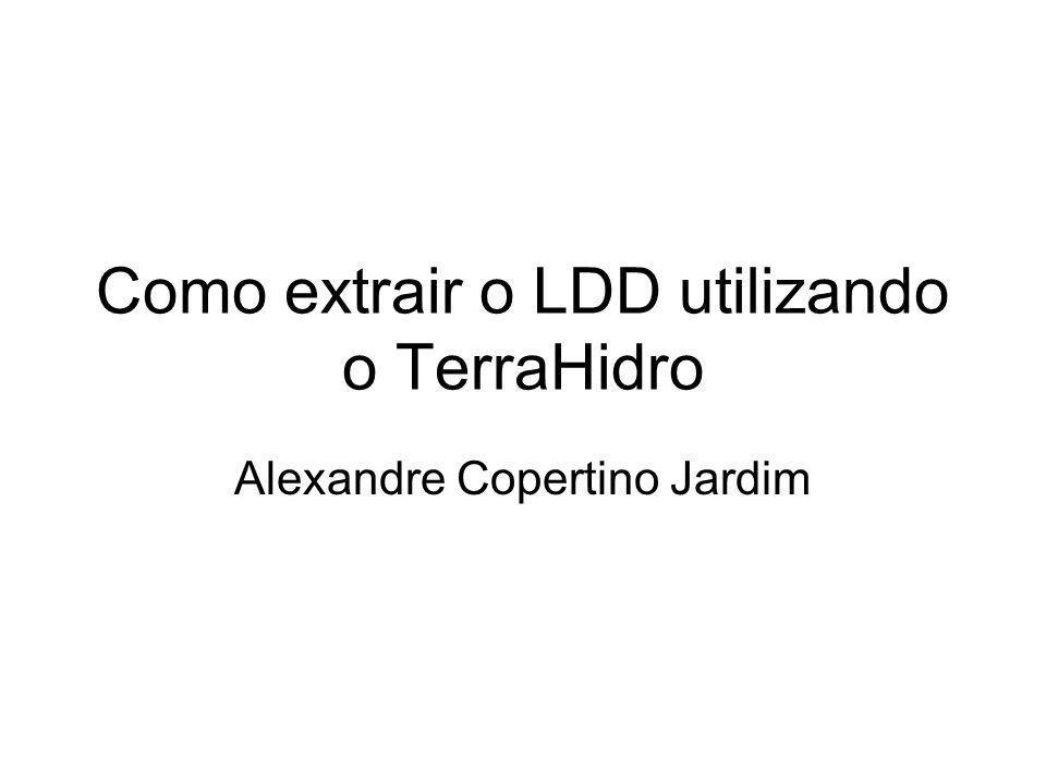 Como extrair o LDD utilizando o TerraHidro