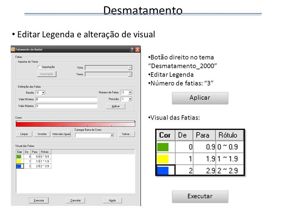 Desmatamento Editar Legenda e alteração de visual