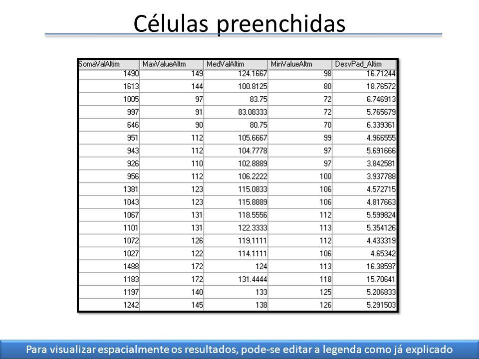Células preenchidasPara visualizar espacialmente os resultados, pode-se editar a legenda como já explicado.