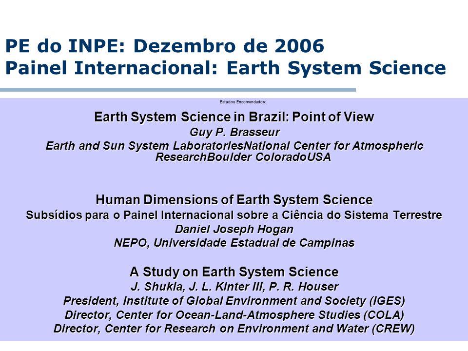 PE do INPE: Dezembro de 2006 Painel Internacional: Earth System Science