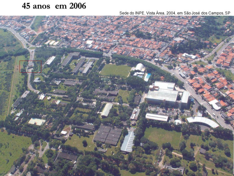 45 anos em 2006 Sede do INPE, Vista Área, 2004, em São José dos Campos, SP