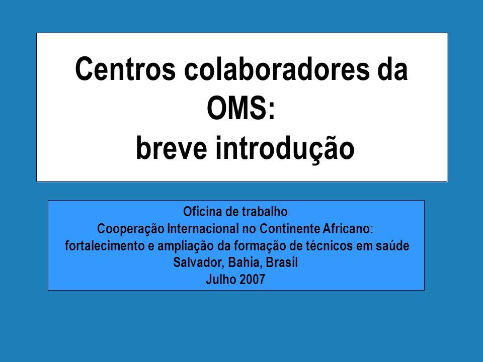Centros colaboradores da OMS: breve introdução