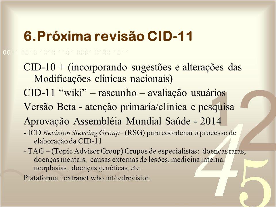 6.Próxima revisão CID-11 CID-10 + (incorporando sugestões e alterações das Modificações clinicas nacionais)