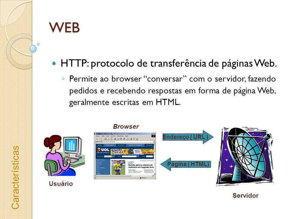 WEB HTTP: protocolo de transferência de páginas Web. Características