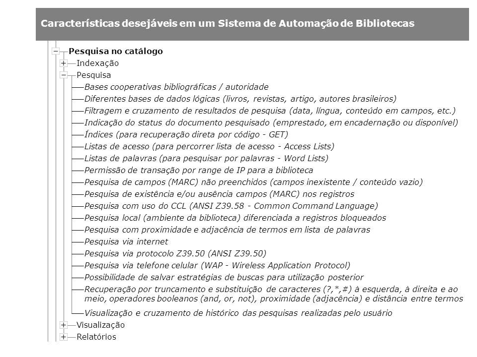 Pesquisa no catálogo Indexação. Pesquisa. Bases cooperativas bibliográficas / autoridade.