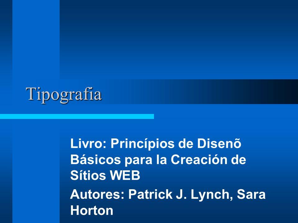 Tipografia Livro: Princípios de Disenõ Básicos para la Creación de Sítios WEB.