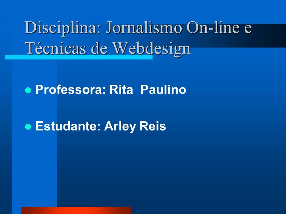Disciplina: Jornalismo On-line e Técnicas de Webdesign