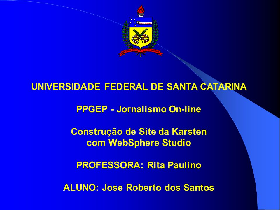 UNIVERSIDADE FEDERAL DE SANTA CATARINA PPGEP - Jornalismo On-line