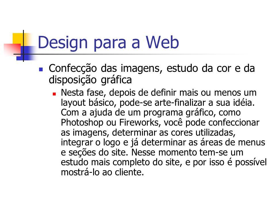 Design para a Web Confecção das imagens, estudo da cor e da disposição gráfica.