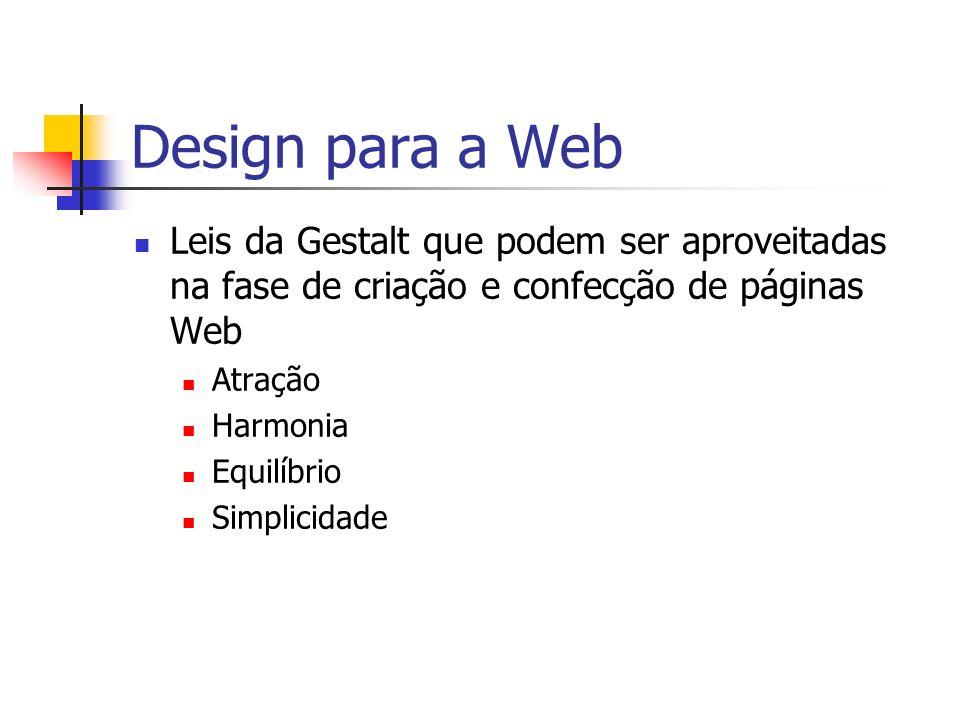 Design para a Web Leis da Gestalt que podem ser aproveitadas na fase de criação e confecção de páginas Web.