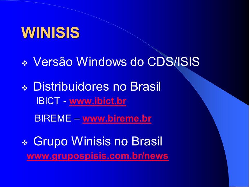 WINISIS Versão Windows do CDS/ISIS Distribuidores no Brasil