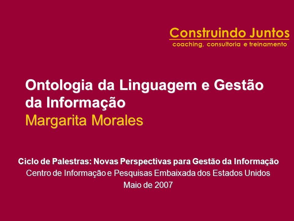Ontologia da Linguagem e Gestão da Informação Margarita Morales