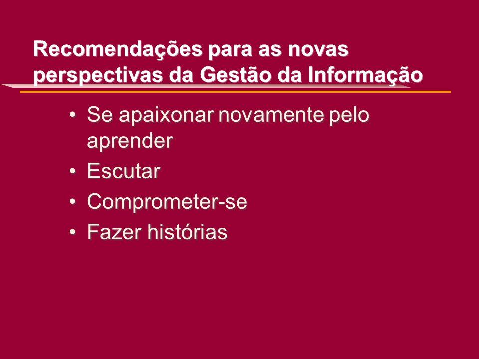 Recomendações para as novas perspectivas da Gestão da Informação