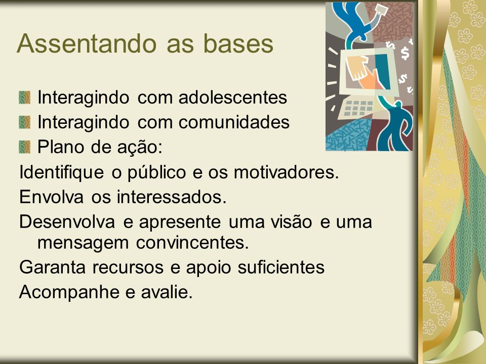 Assentando as bases Interagindo com adolescentes