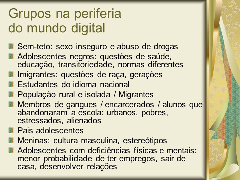 Grupos na periferia do mundo digital