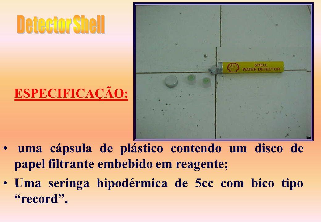Detector Shell ESPECIFICAÇÃO: uma cápsula de plástico contendo um disco de papel filtrante embebido em reagente;