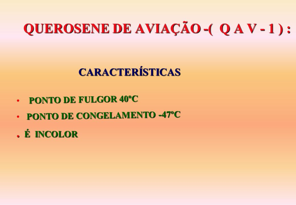 QUEROSENE DE AVIAÇÃO -( Q A V - 1 ) :