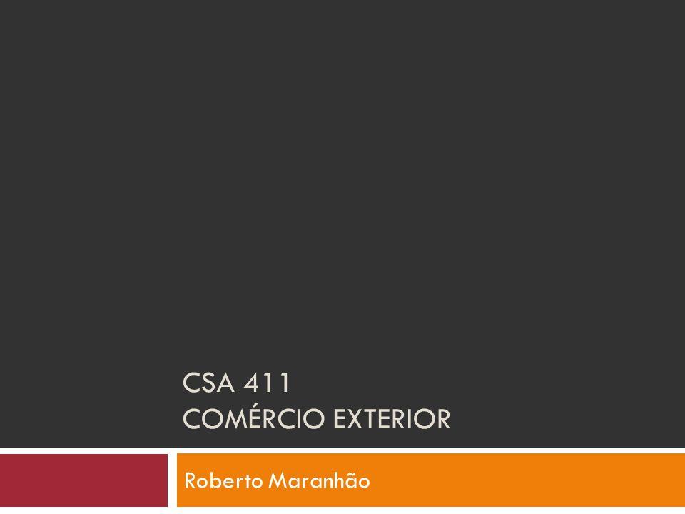 CSA 411 Comércio exterior Roberto Maranhão