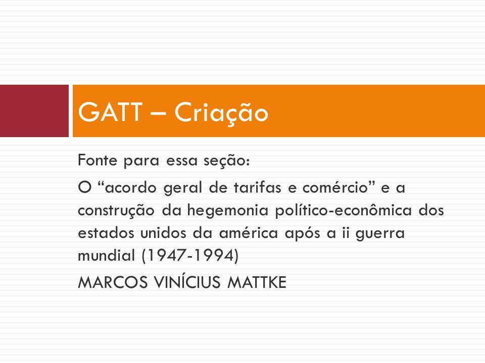 GATT – Criação Fonte para essa seção: