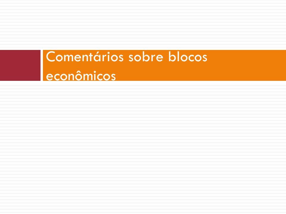 Comentários sobre blocos econômicos