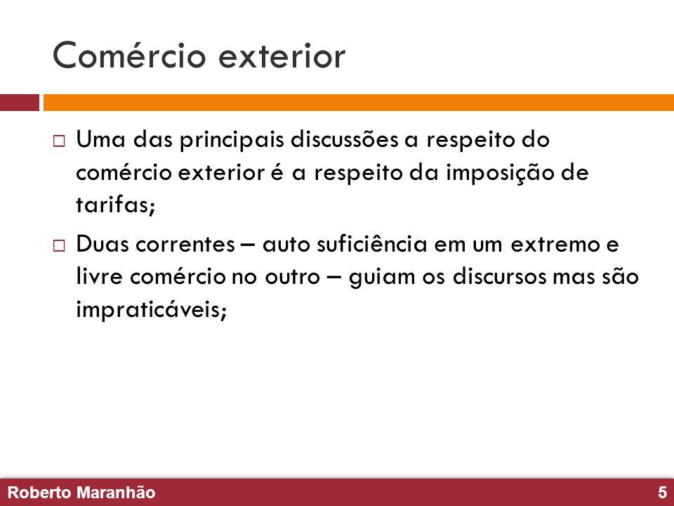Comércio exterior Uma das principais discussões a respeito do comércio exterior é a respeito da imposição de tarifas;