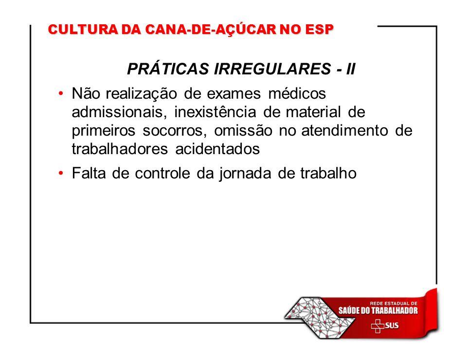 PRÁTICAS IRREGULARES - II