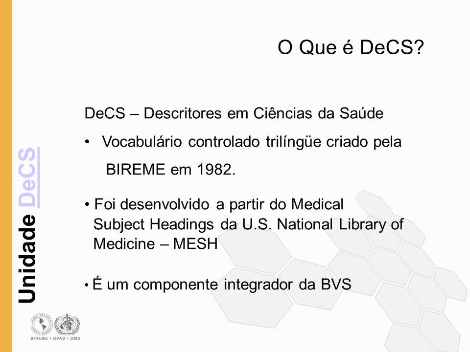 O Que é DeCS DeCS – Descritores em Ciências da Saúde