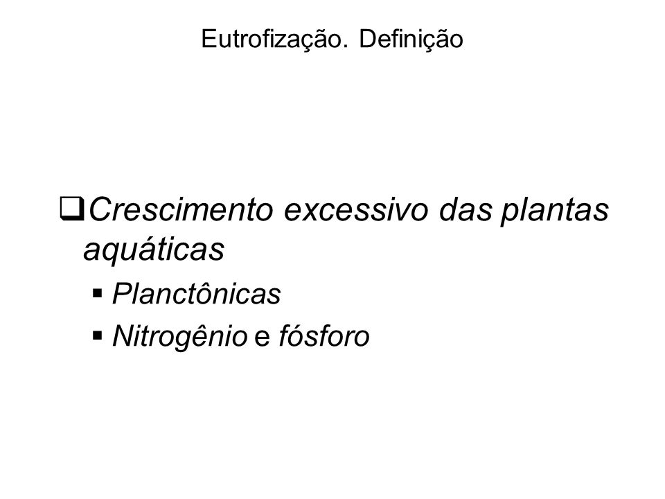 Eutrofização. Definição
