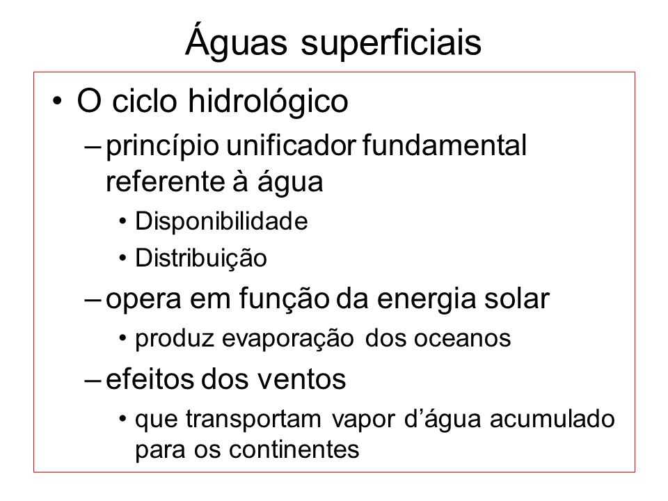 Águas superficiais O ciclo hidrológico