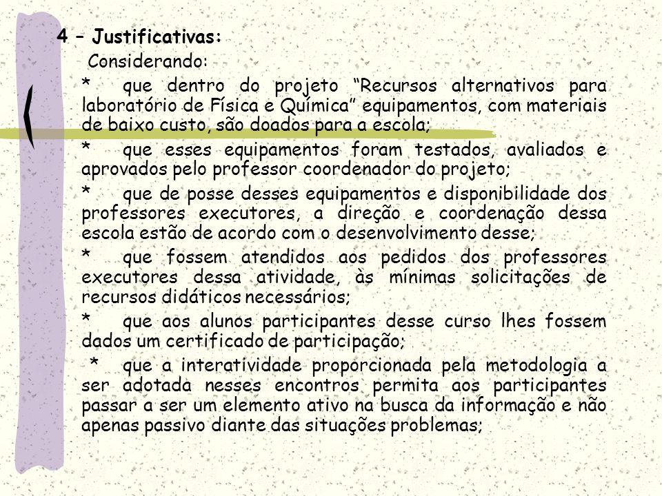 4 – Justificativas: Considerando: