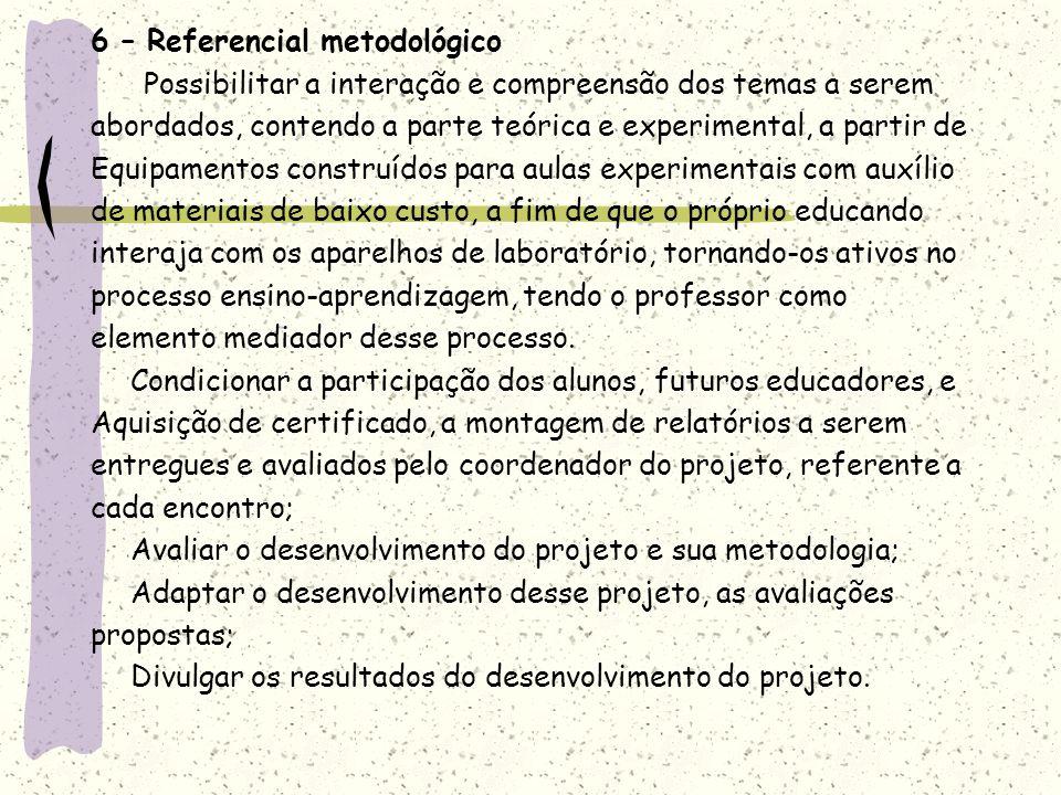 6 – Referencial metodológico
