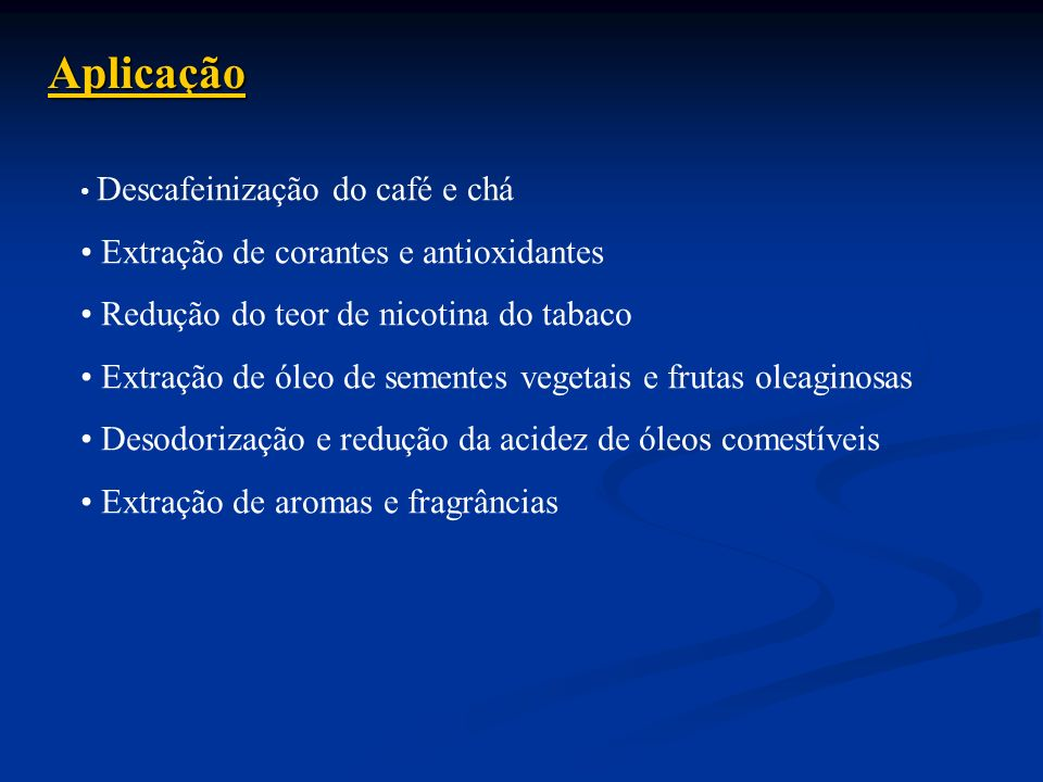 Aplicação Extração de corantes e antioxidantes