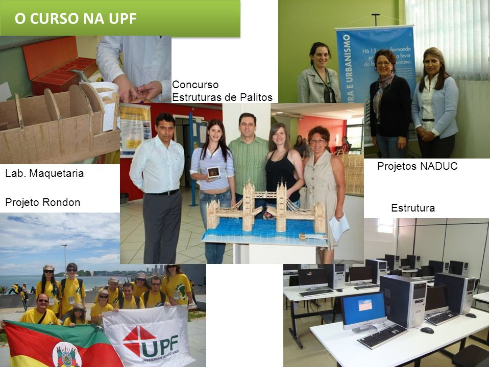 O CURSO NA UPF Concurso Estruturas de Palitos Projetos NADUC