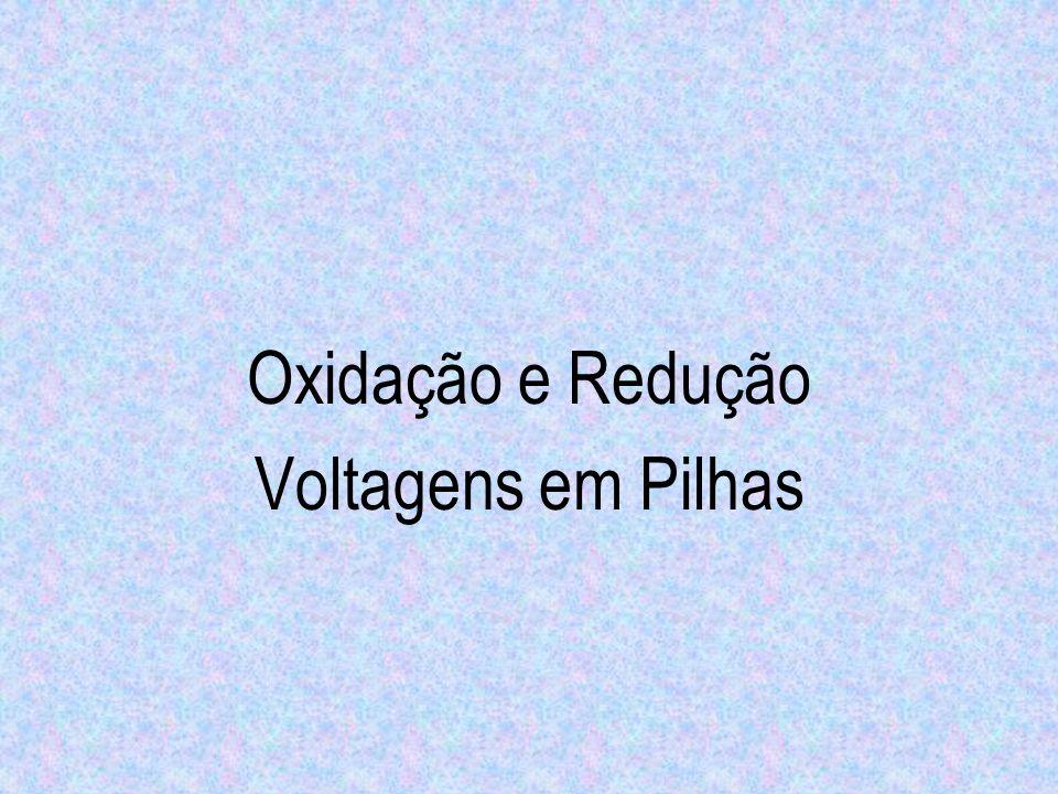 Oxidação e Redução Voltagens em Pilhas