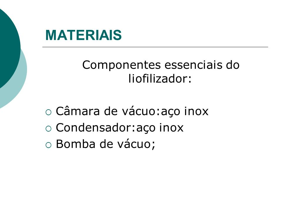 Componentes essenciais do liofilizador: