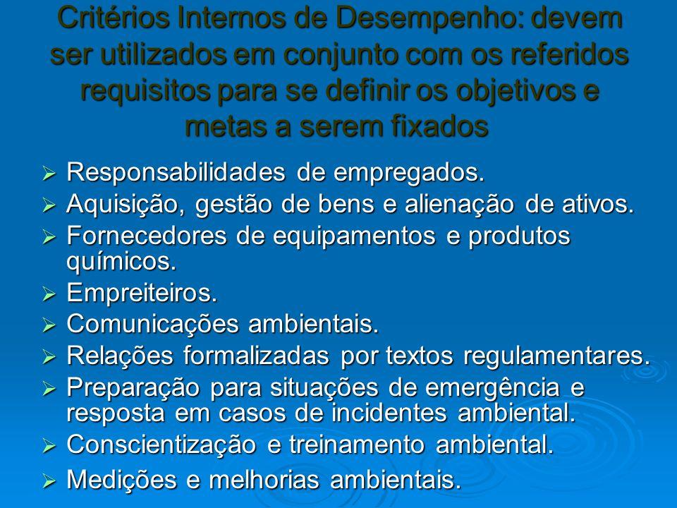 Critérios Internos de Desempenho: devem ser utilizados em conjunto com os referidos requisitos para se definir os objetivos e metas a serem fixados
