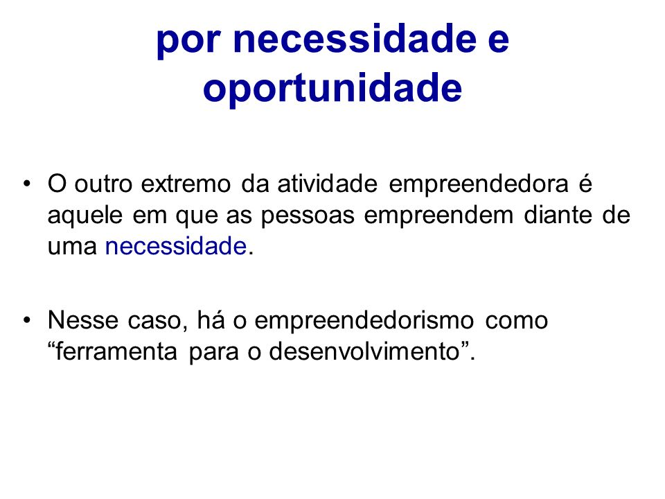 por necessidade e oportunidade