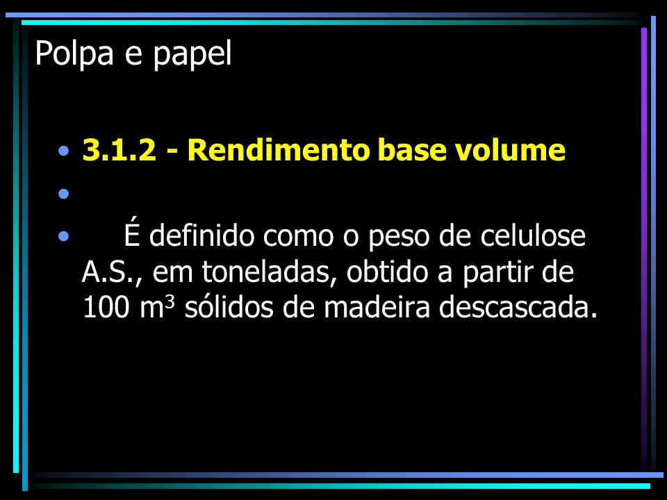 Polpa e papel Rendimento base volume