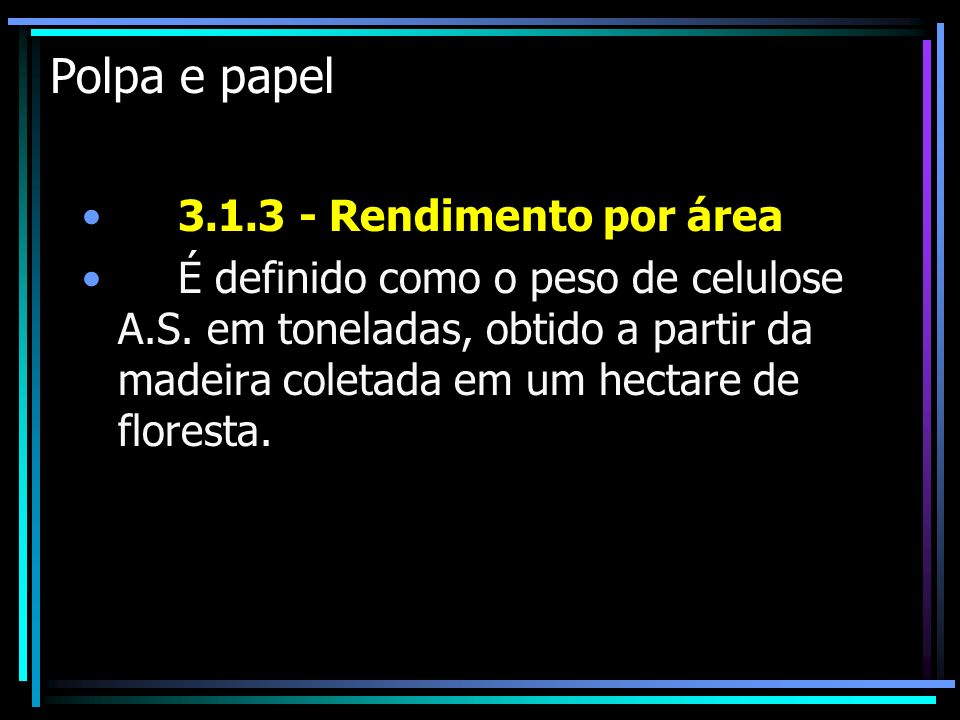 Polpa e papel 3.1.3 - Rendimento por área