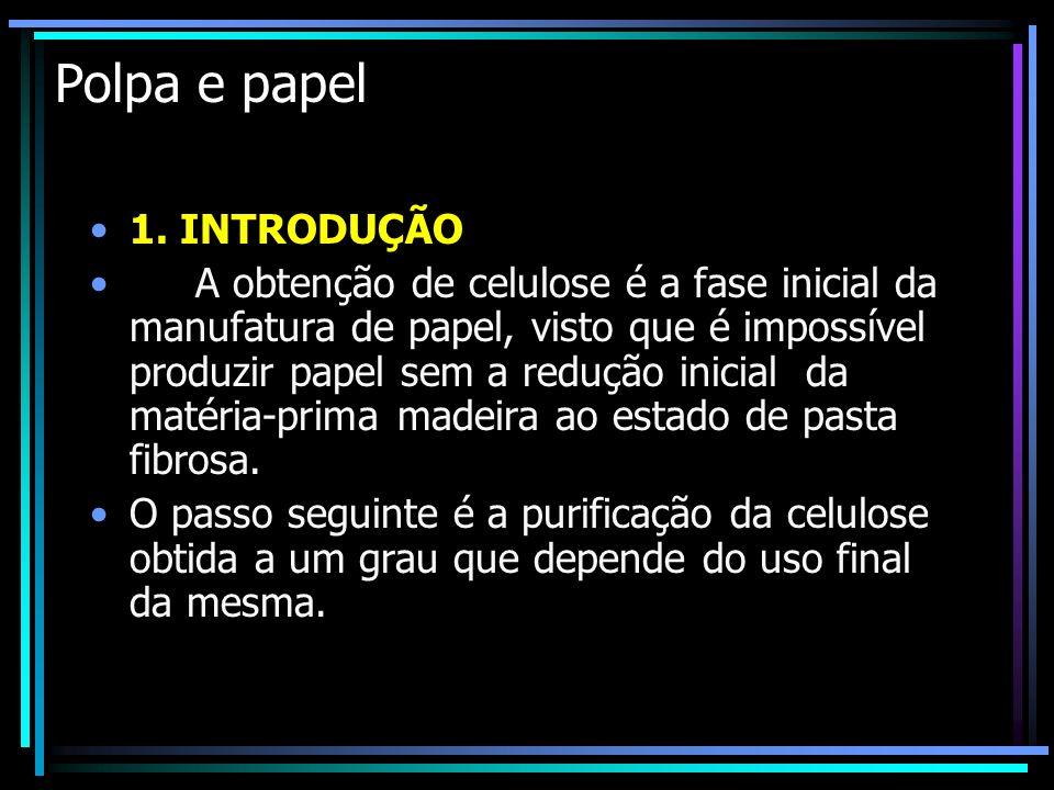 Polpa e papel 1. INTRODUÇÃO