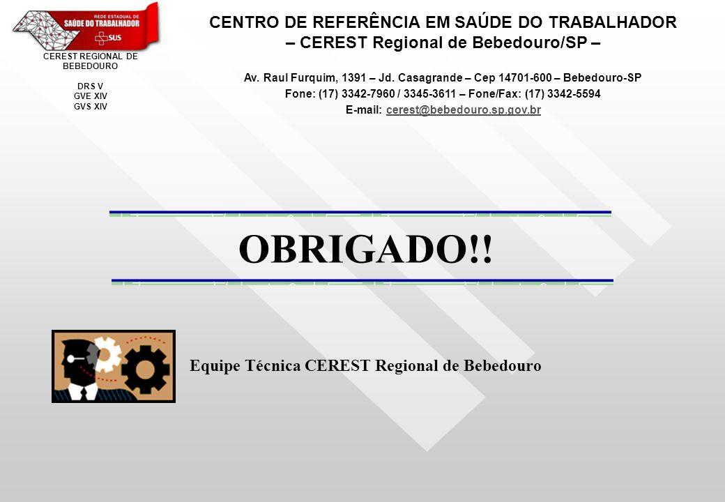 OBRIGADO!! CENTRO DE REFERÊNCIA EM SAÚDE DO TRABALHADOR