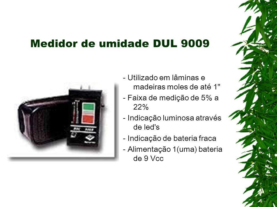 Medidor de umidade DUL 9009- Utilizado em lâminas e madeiras moles de até 1 - Faixa de medição de 5% a 22%