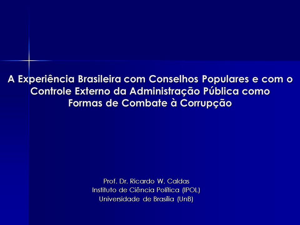 A Experiência Brasileira com Conselhos Populares e com o Controle Externo da Administração Pública como Formas de Combate à Corrupção
