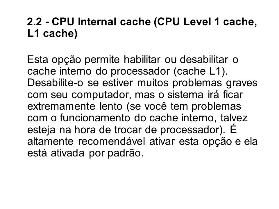 2.2 - CPU Internal cache (CPU Level 1 cache, L1 cache)