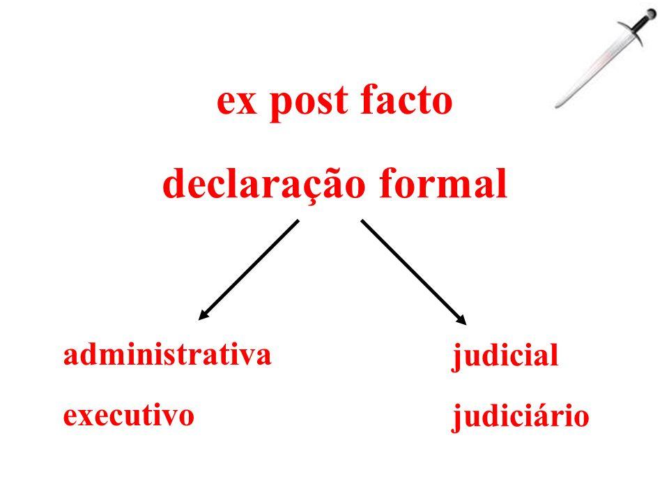 ex post facto declaração formal