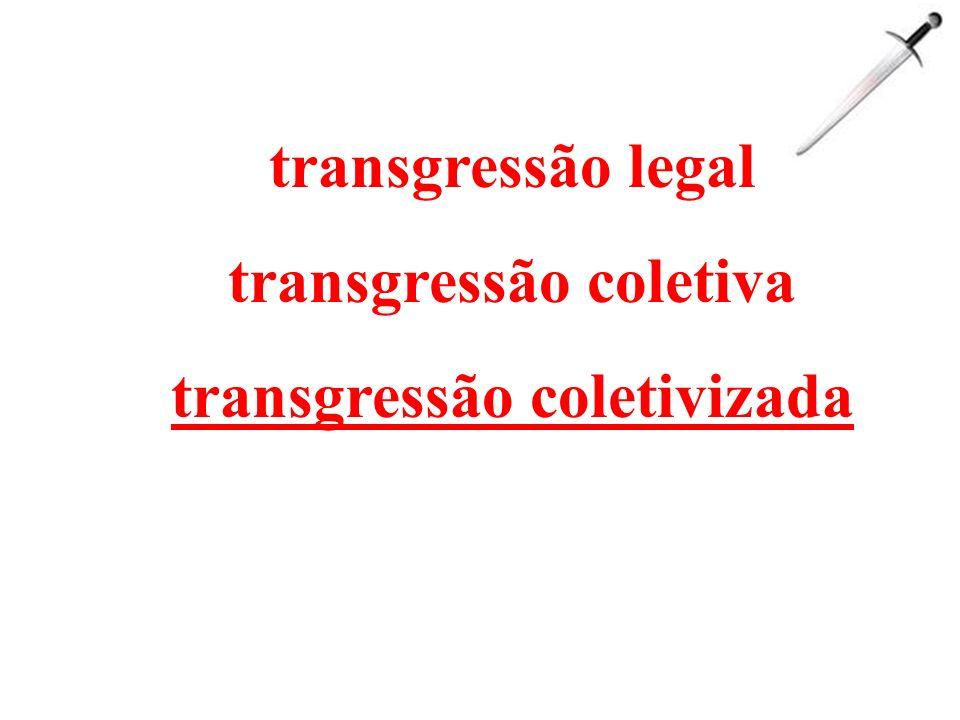 transgressão coletiva transgressão coletivizada